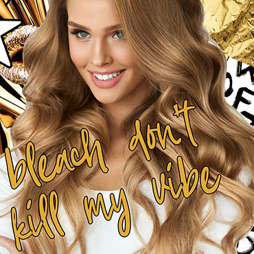 Bleach Don't Kill My Vibe, The Top Hair Salon For Blonde Hair Colour in Milton Keynes