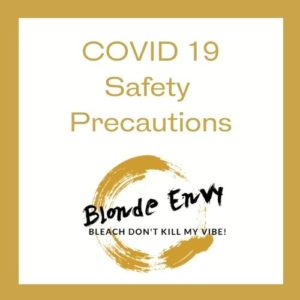 COVID 19 Safety Precautions BLONDE ENVY